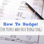How to Budget (For People Who Hate to Budget)